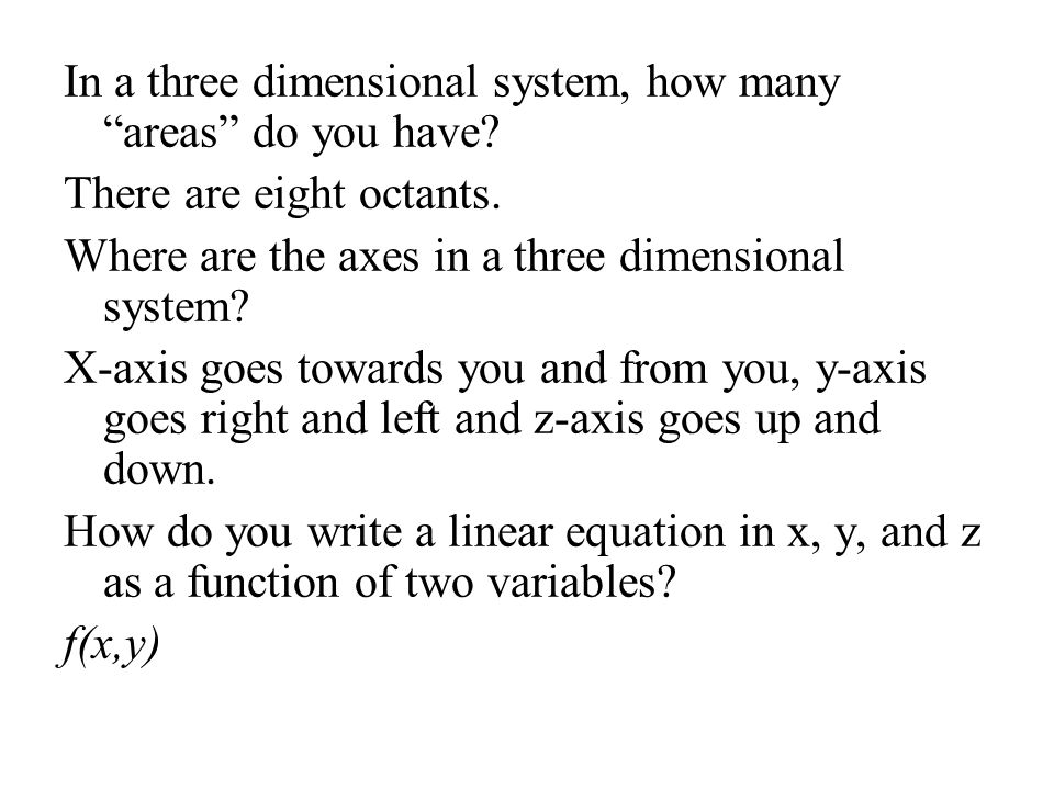 In a three dimensional system, how many areas do you have