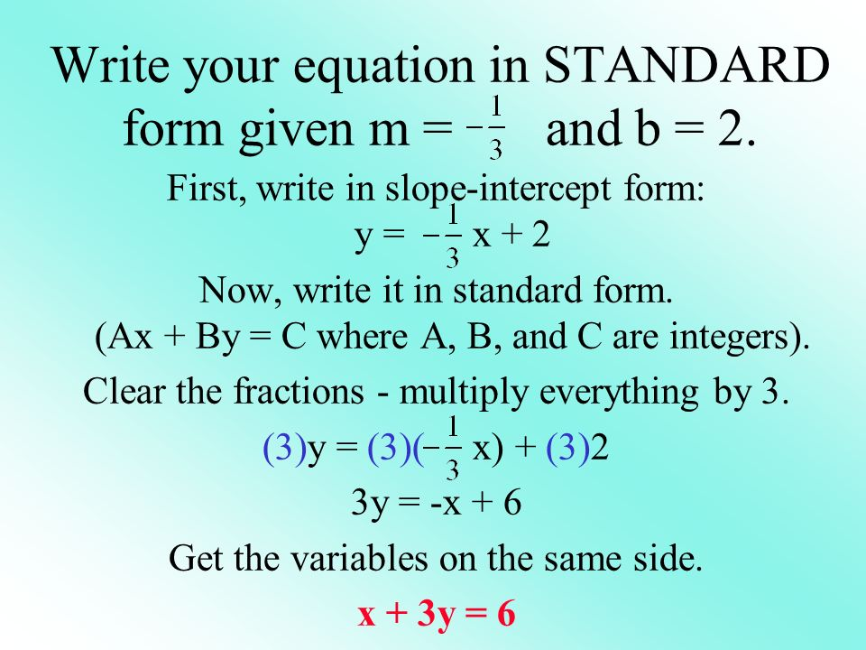 Write your equation in STANDARD form given m = and b = 2.
