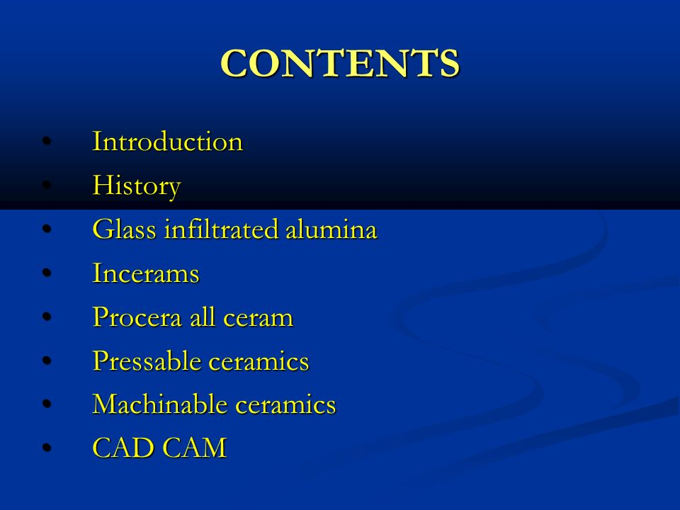 CONTENTS Introduction History Glass infiltrated alumina Incerams