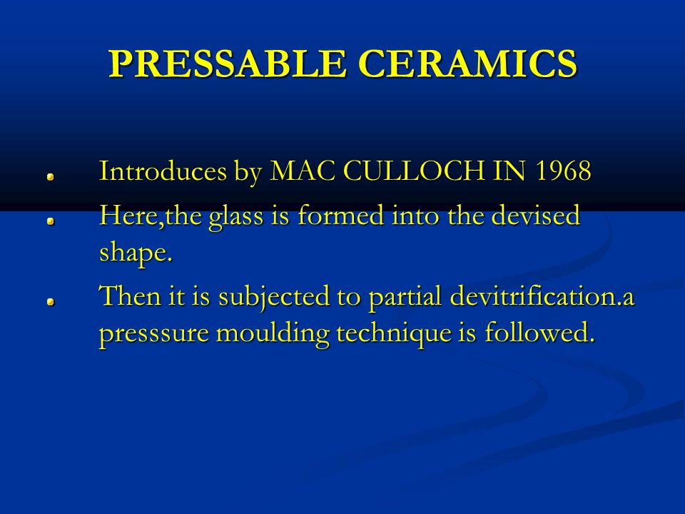 PRESSABLE CERAMICS Introduces by MAC CULLOCH IN 1968