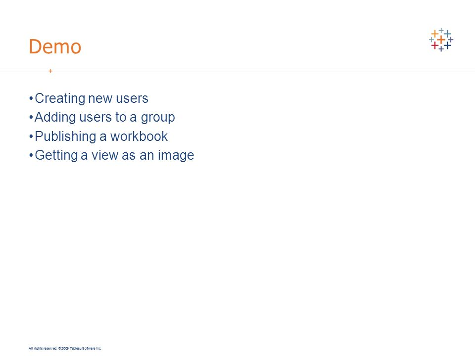 Demo Creating new users Adding users to a group Publishing a workbook