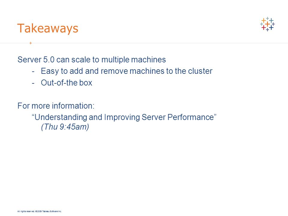 Takeaways Server 5.0 can scale to multiple machines
