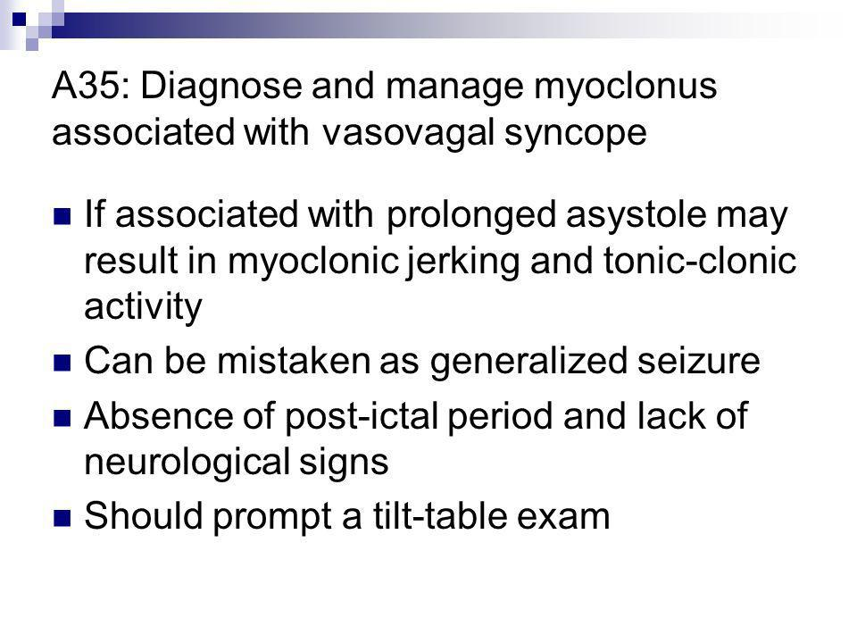 A35: Diagnose and manage myoclonus associated with vasovagal syncope
