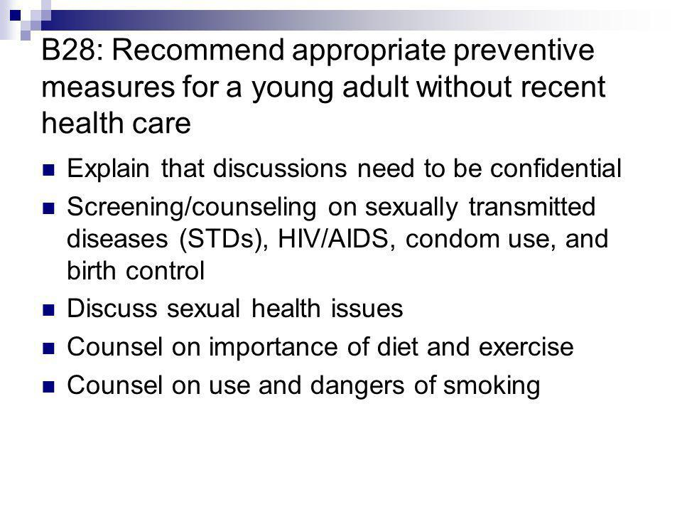 B28: Recommend appropriate preventive measures for a young adult without recent health care