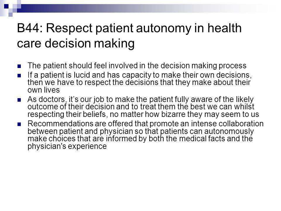 B44: Respect patient autonomy in health care decision making