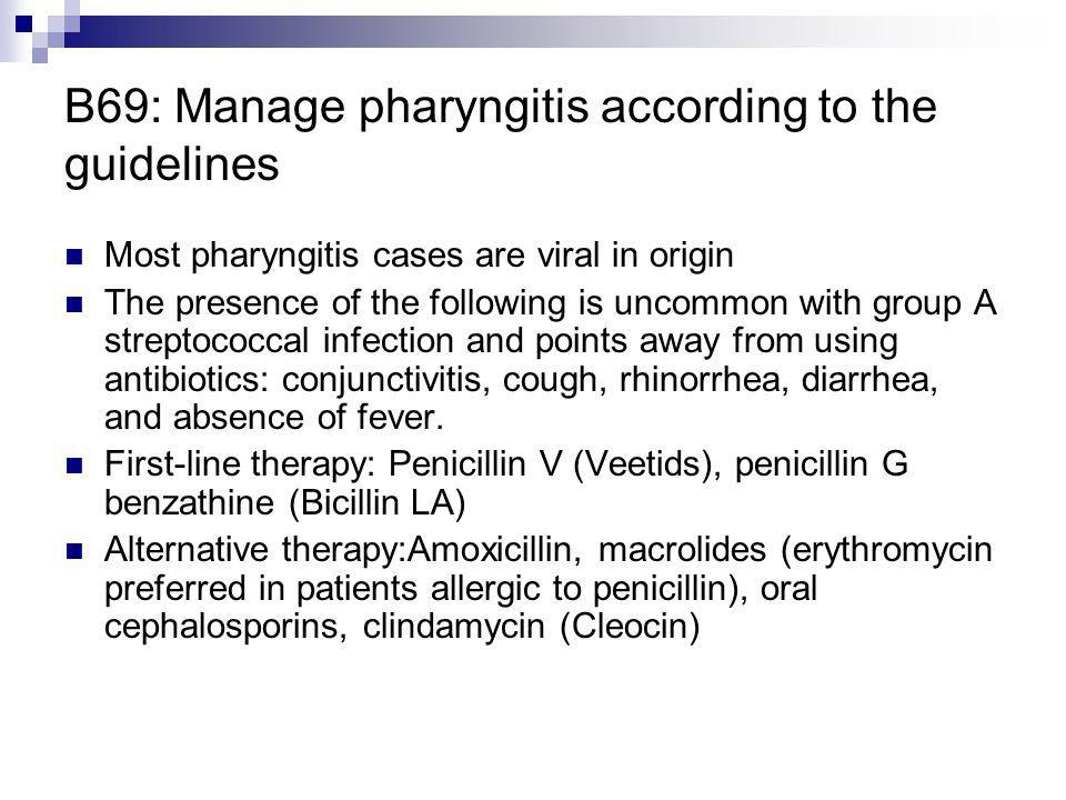 B69: Manage pharyngitis according to the guidelines