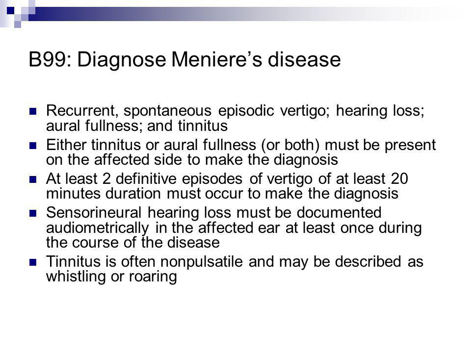 B99: Diagnose Meniere's disease