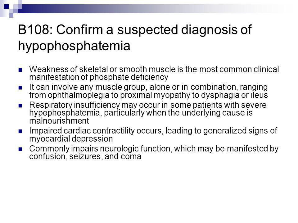 B108: Confirm a suspected diagnosis of hypophosphatemia