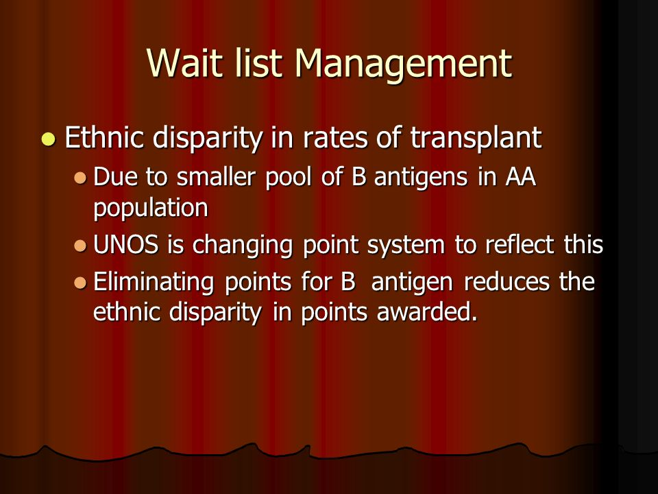 Wait list Management Ethnic disparity in rates of transplant