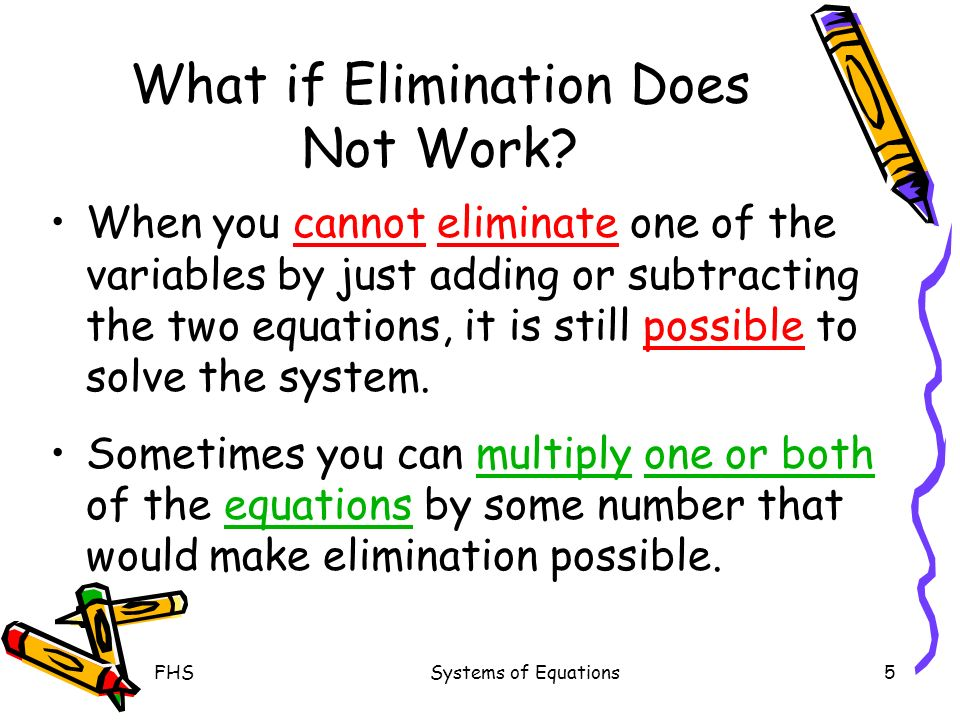 What if Elimination Does Not Work