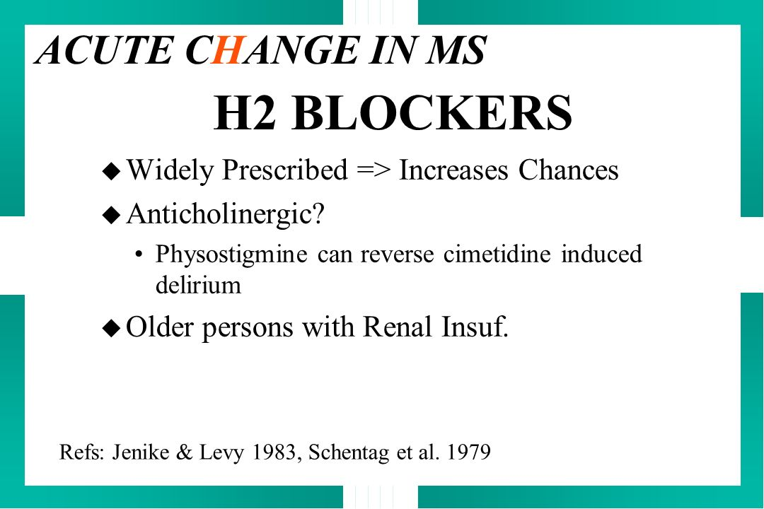 H2 BLOCKERS ACUTE CHANGE IN MS