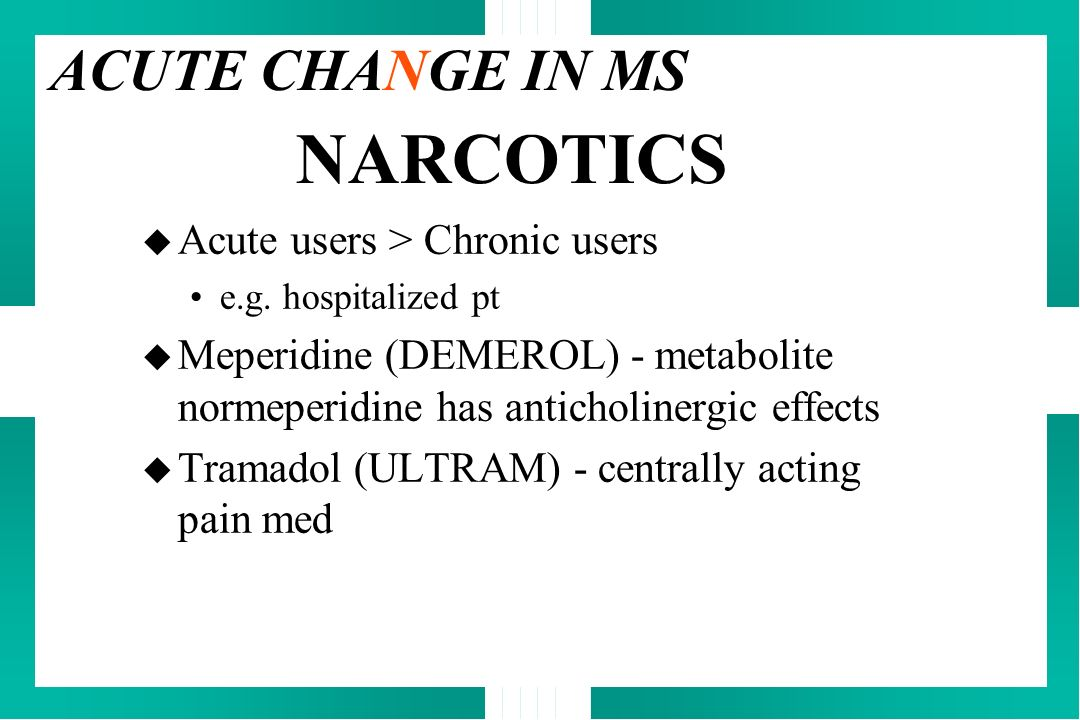 NARCOTICS ACUTE CHANGE IN MS Acute users > Chronic users