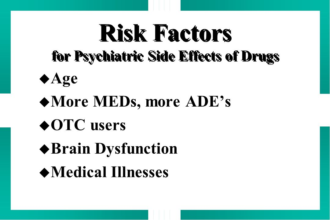 Risk Factors for Psychiatric Side Effects of Drugs