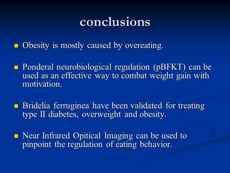 conclusions Obesity is mostly caused by overeating.