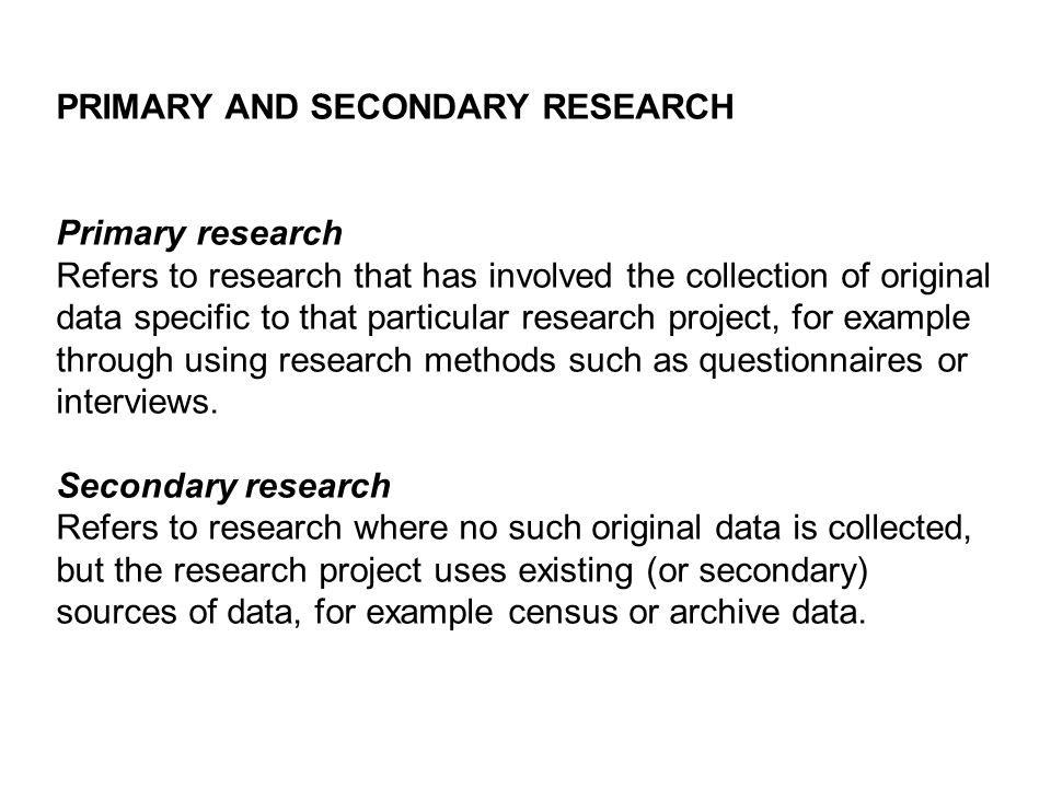 primary research refers to quizlet