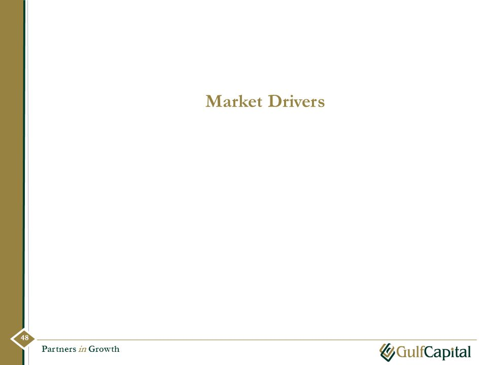 Market Drivers 48 Partners in Growth