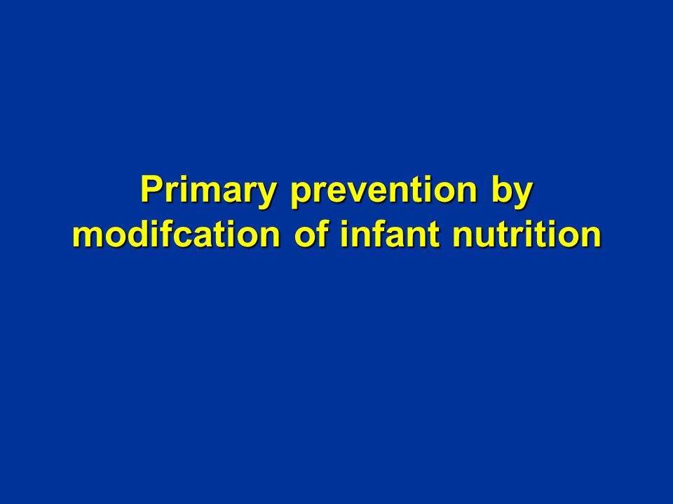 Primary prevention by modifcation of infant nutrition