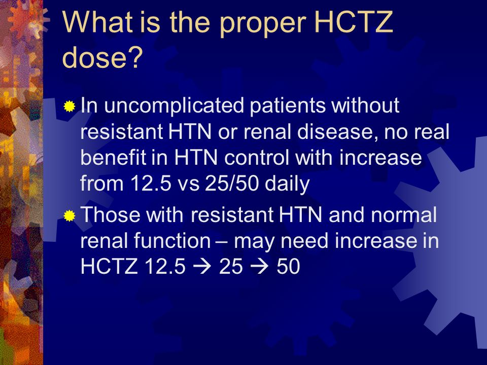 What is the proper HCTZ dose