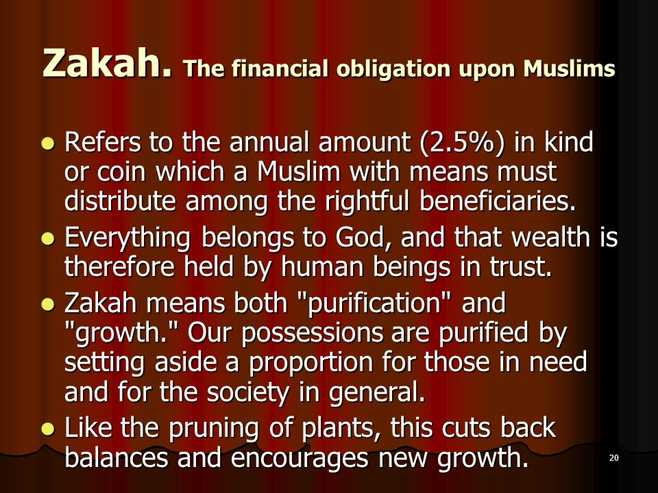 Zakah. The financial obligation upon Muslims