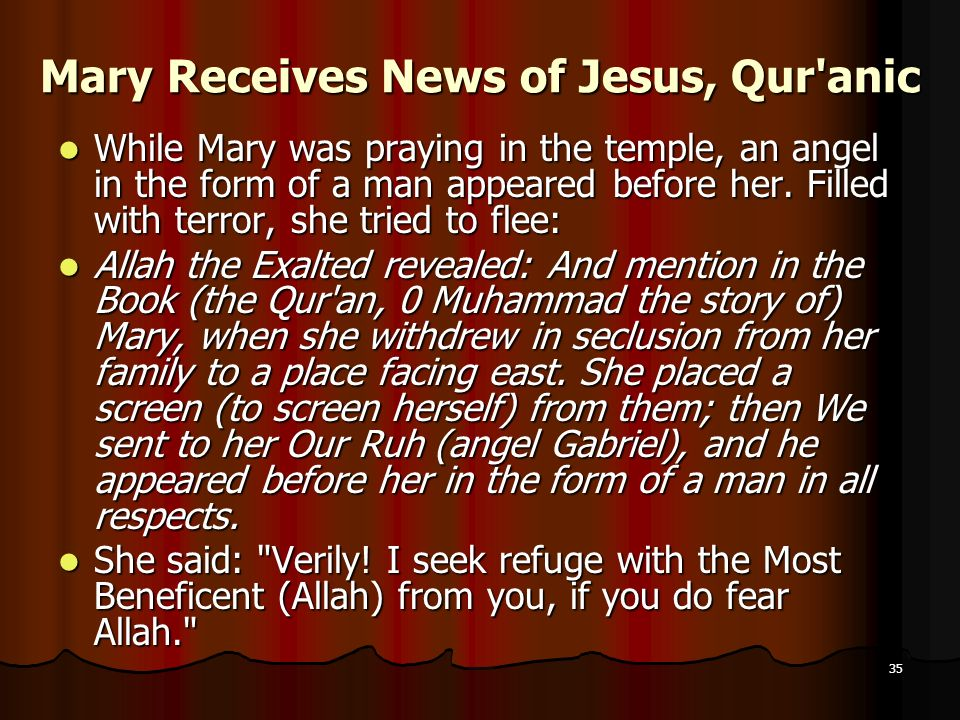 Mary Receives News of Jesus, Qur anic