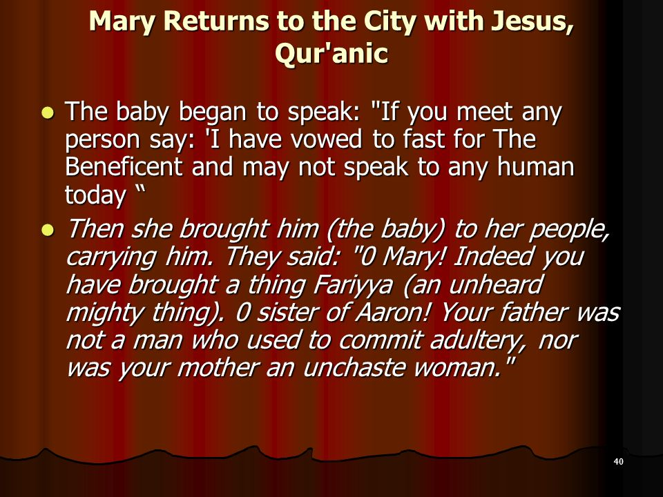 Mary Returns to the City with Jesus, Qur anic