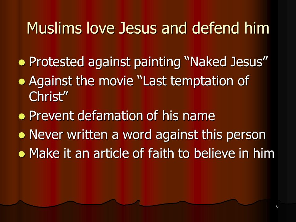 Muslims love Jesus and defend him
