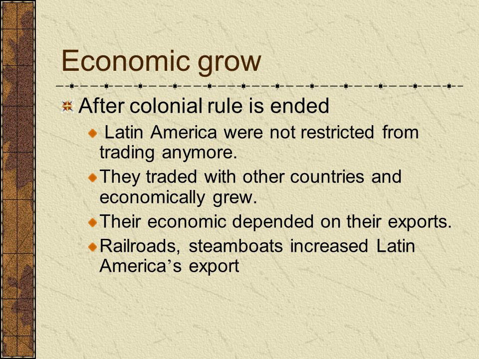 Economic grow After colonial rule is ended