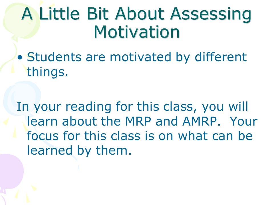 A Little Bit About Assessing Motivation