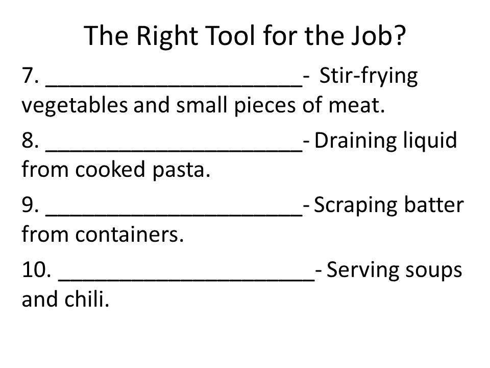 The Right Tool for the Job