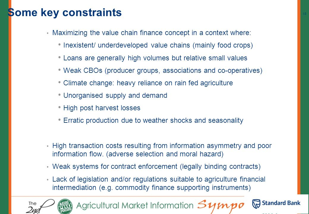 Some key constraints Maximizing the value chain finance concept in a context where: Inexistent/ underdeveloped value chains (mainly food crops)