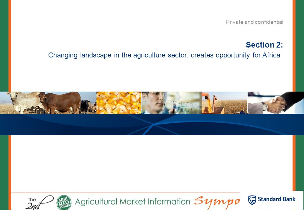 Section 2: Changing landscape in the agriculture sector: creates opportunity for Africa