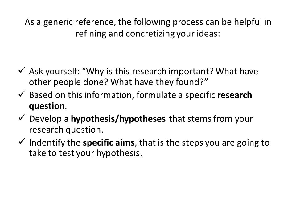 As a generic reference, the following process can be helpful in refining and concretizing your ideas: