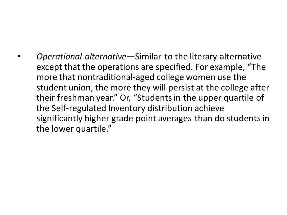 Operational alternative—Similar to the literary alternative except that the operations are specified.
