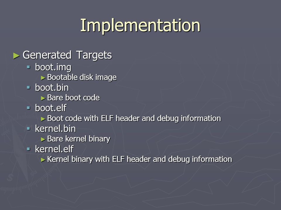Implementation Generated Targets boot.img boot.bin boot.elf kernel.bin