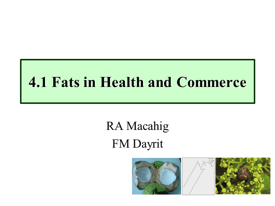4.1 Fats in Health and Commerce