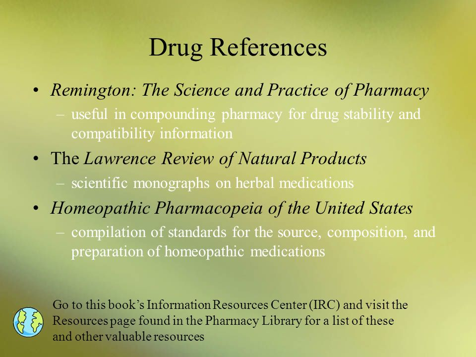Drug References Remington: The Science and Practice of Pharmacy