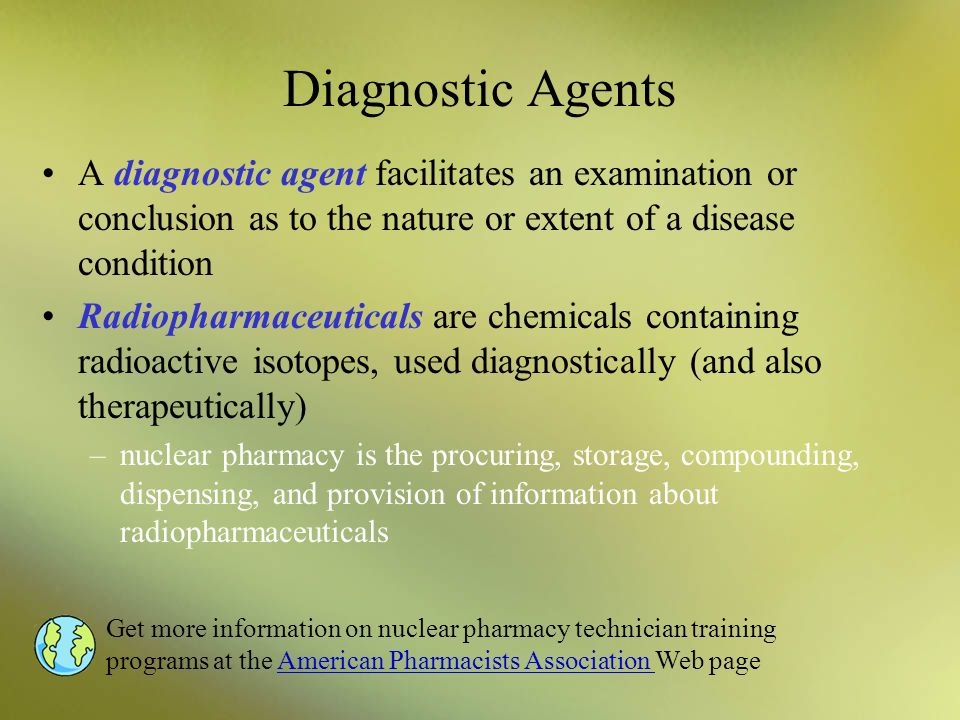 Diagnostic Agents A diagnostic agent facilitates an examination or conclusion as to the nature or extent of a disease condition.