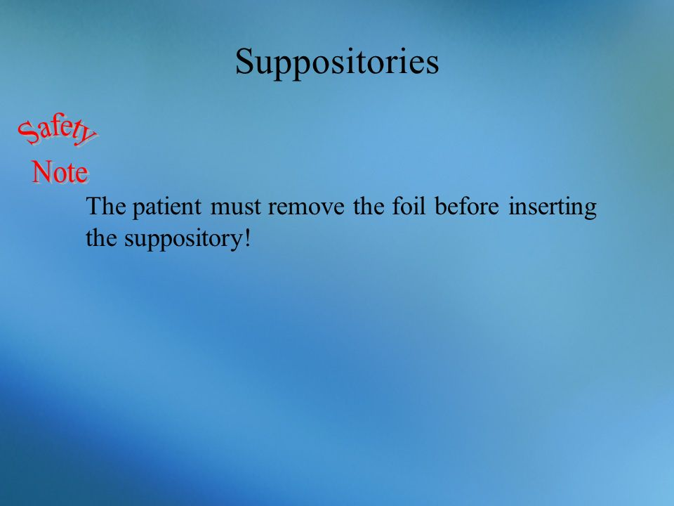 Suppositories Safety Note