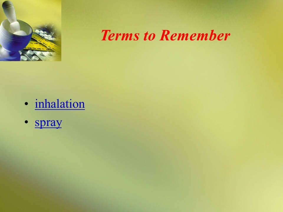 Terms to Remember inhalation spray