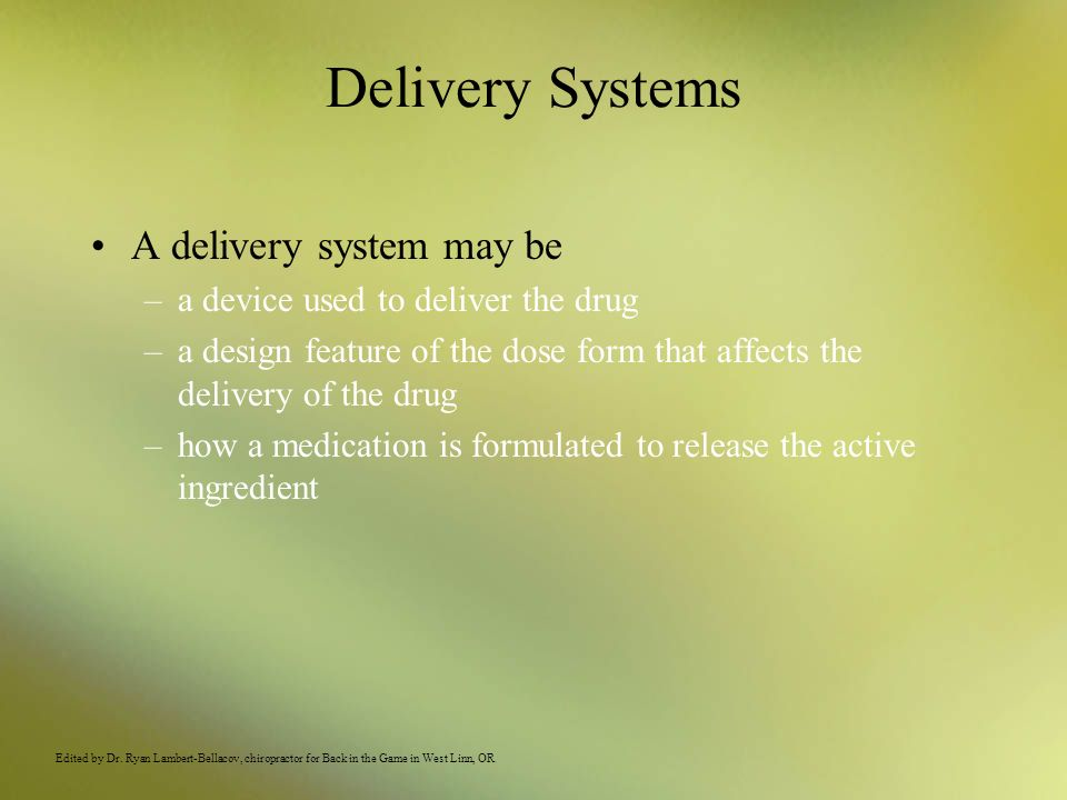 Delivery Systems A delivery system may be