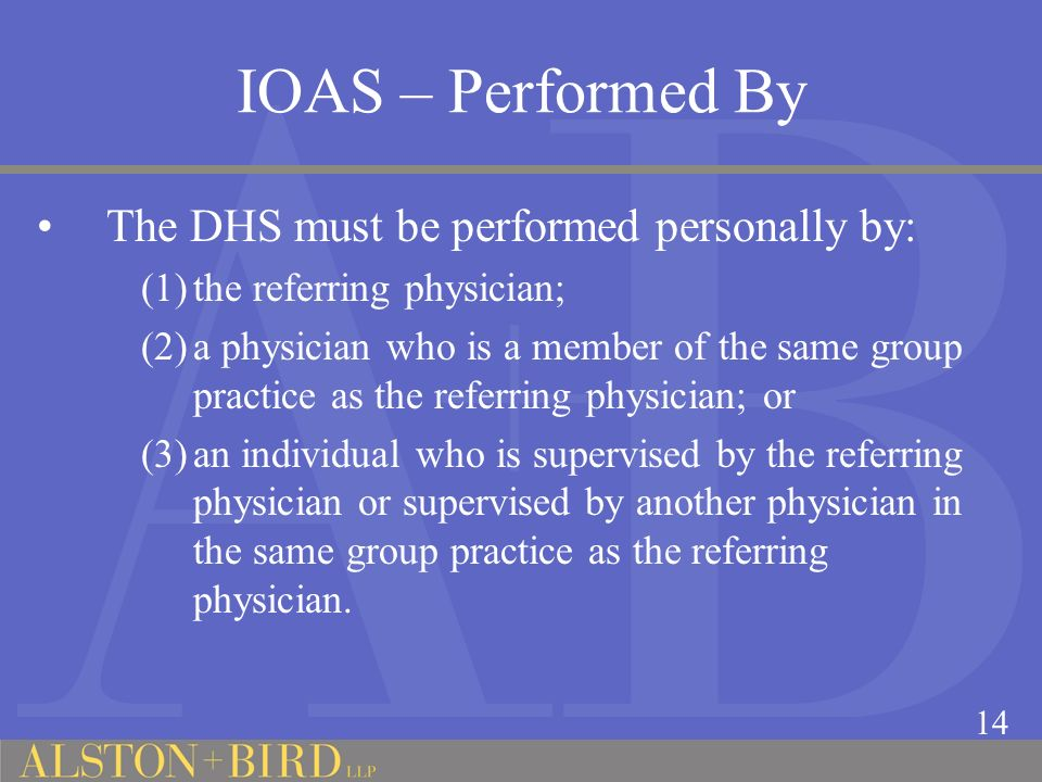 IOAS – Performed By The DHS must be performed personally by: