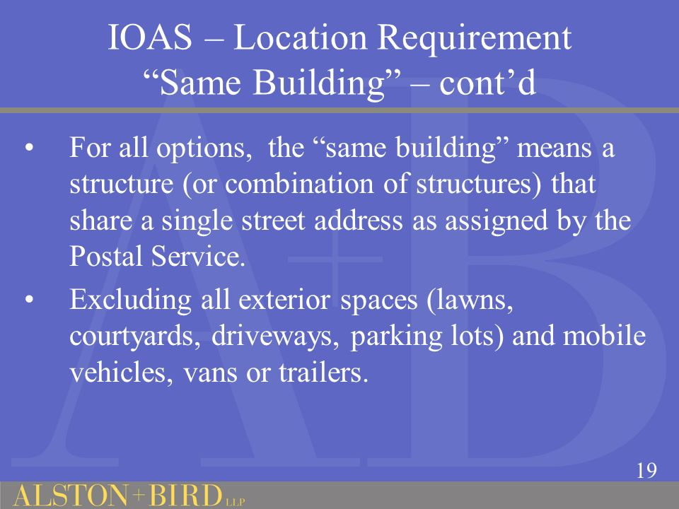 IOAS – Location Requirement Same Building – cont'd