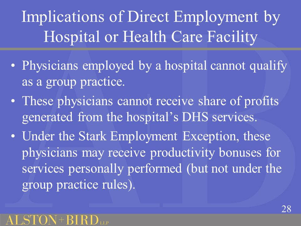 Implications of Direct Employment by Hospital or Health Care Facility