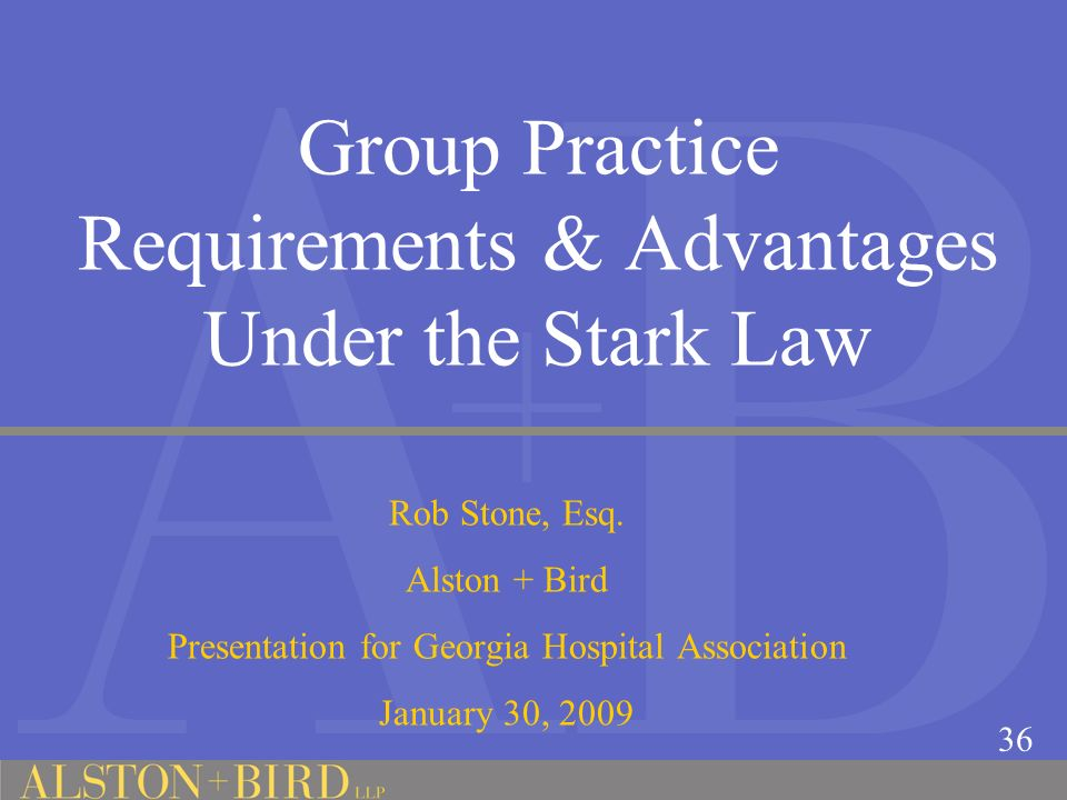 Group Practice Requirements & Advantages Under the Stark Law