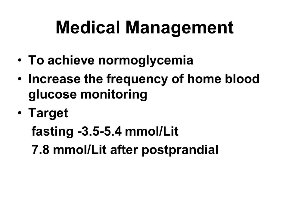 Medical Management To achieve normoglycemia
