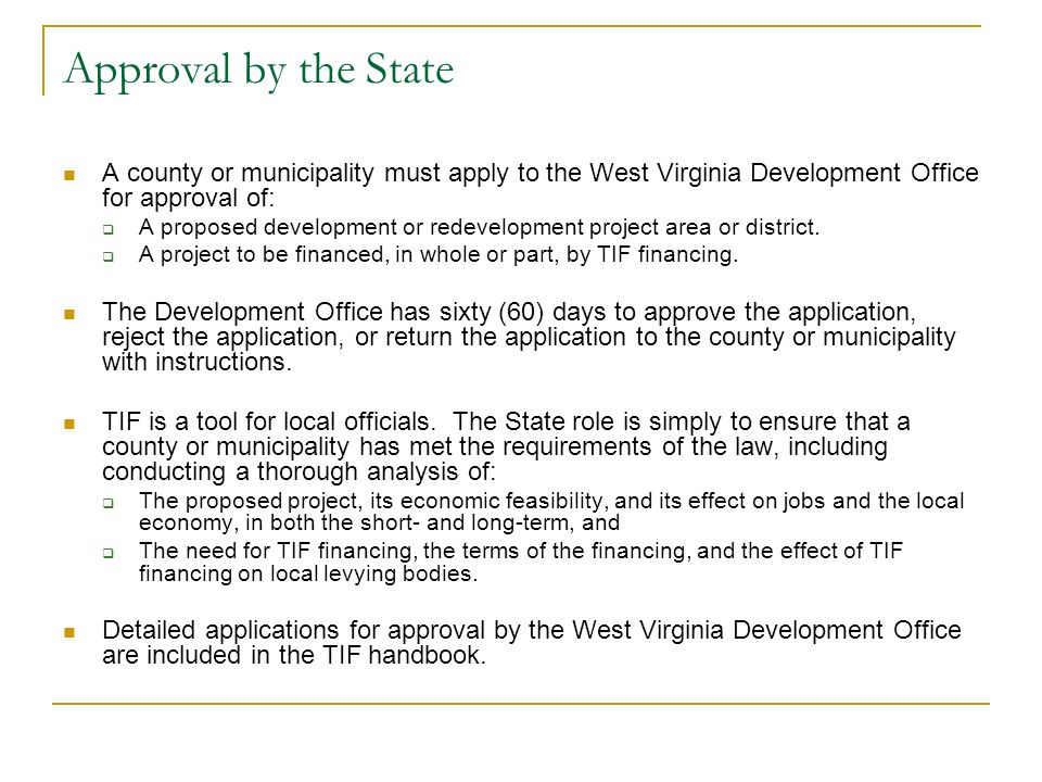 Approval by the State A county or municipality must apply to the West Virginia Development Office for approval of: