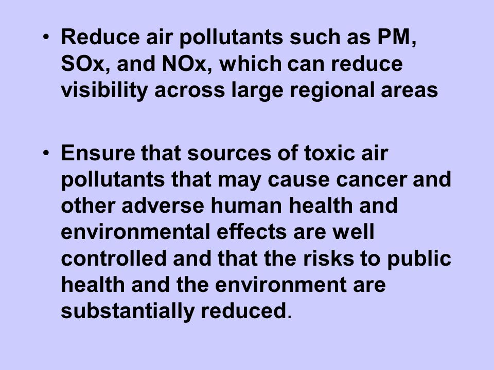 Reduce air pollutants such as PM, SOx, and NOx, which can reduce visibility across large regional areas