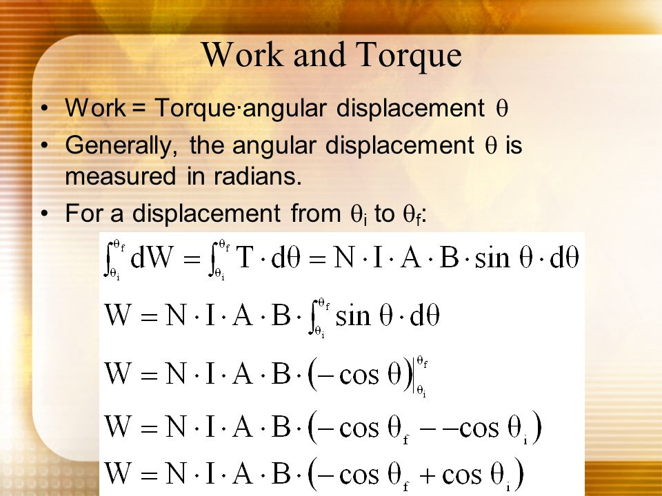 Work and Torque Work = Torque·angular displacement q