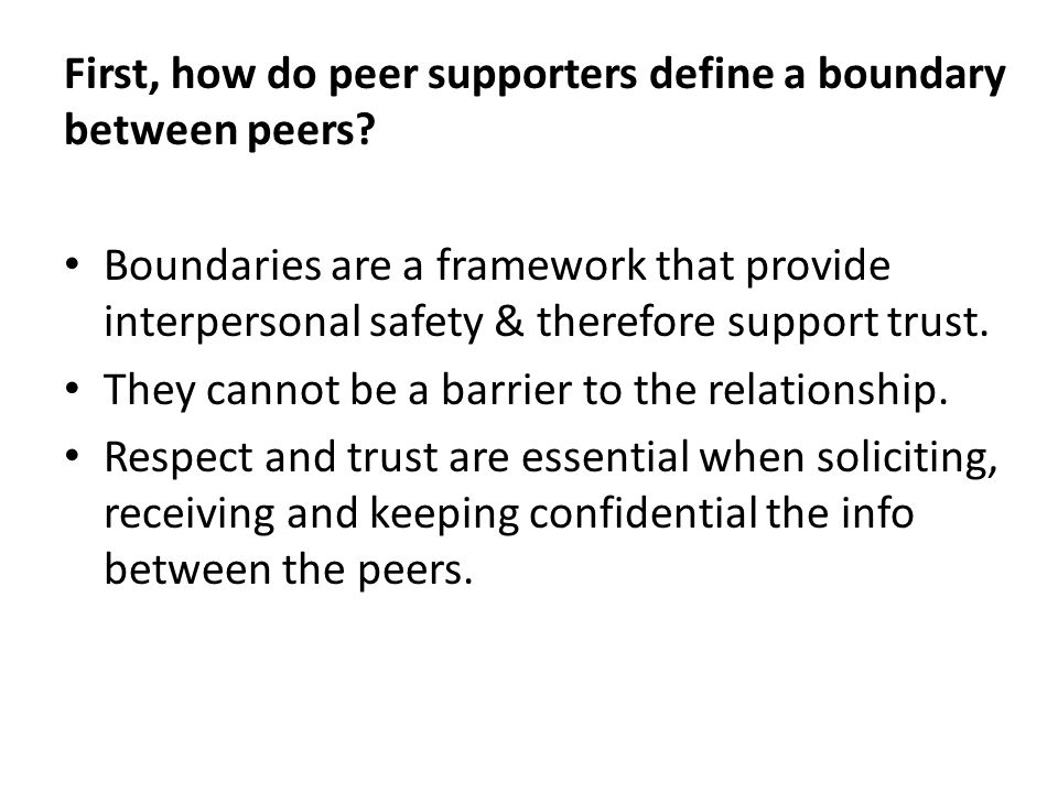 First, how do peer supporters define a boundary between peers