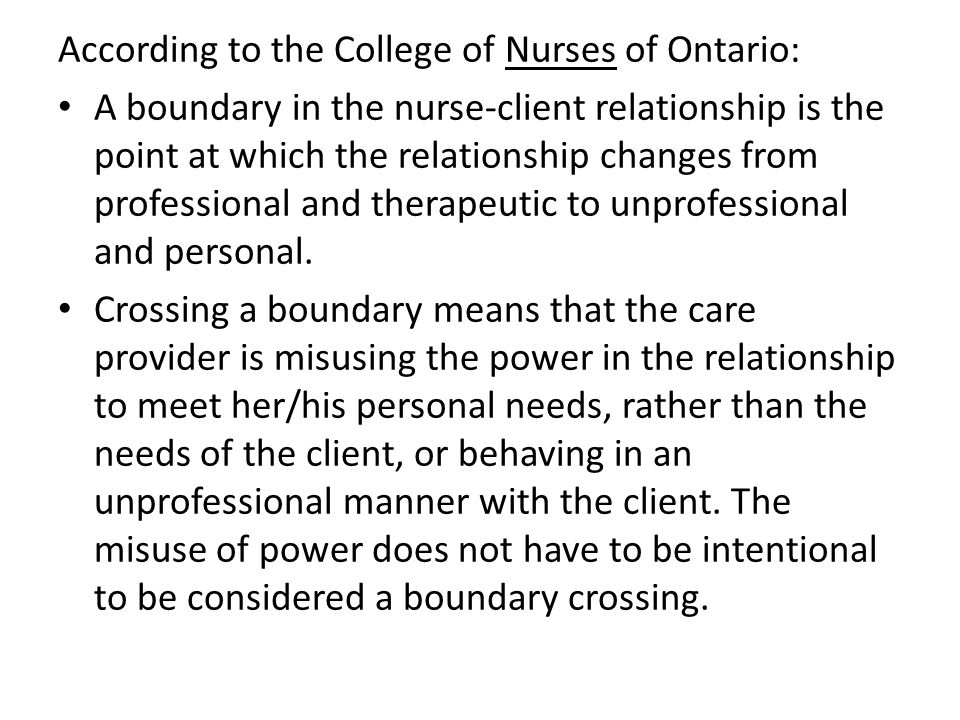 According to the College of Nurses of Ontario: